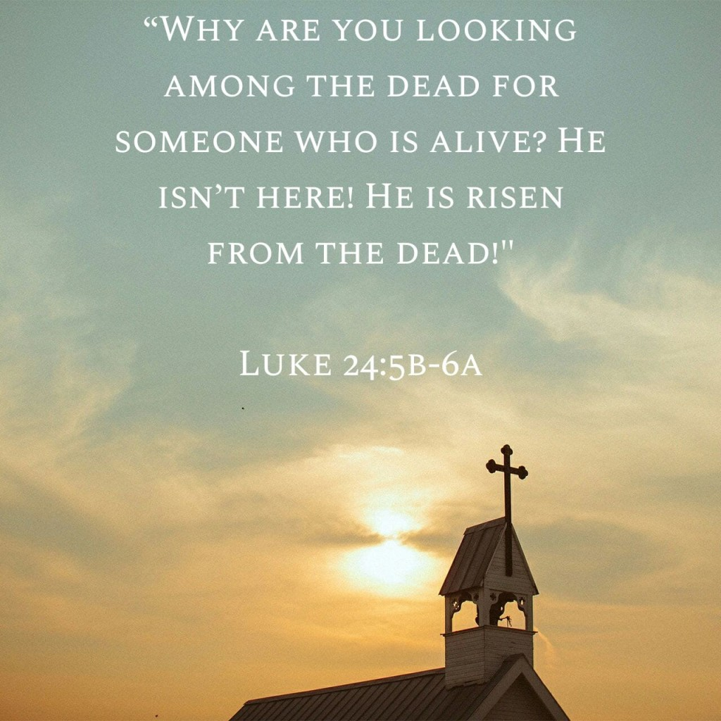 he is risen Easter image why are you looking among the dead
